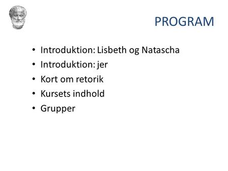 PROGRAM Introduktion: Lisbeth og Natascha Introduktion: jer