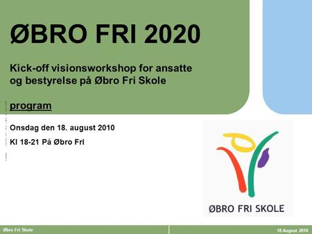 ØBRO FRI 2020 Kick-off visionsworkshop for ansatte