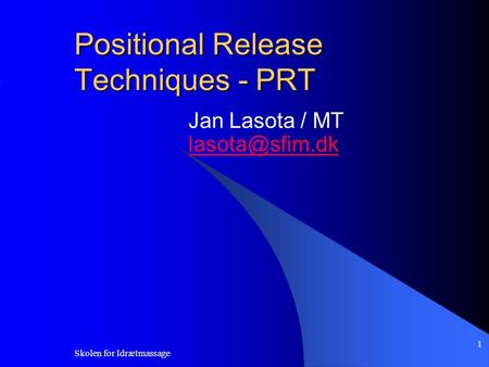 Skolen for Idrætmassage 1 Positional Release Techniques - PRT Jan Lasota / MT