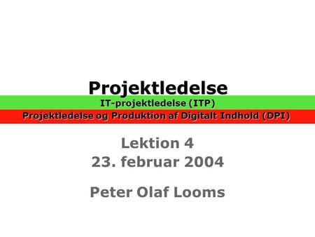 Lektion februar 2004 Peter Olaf Looms