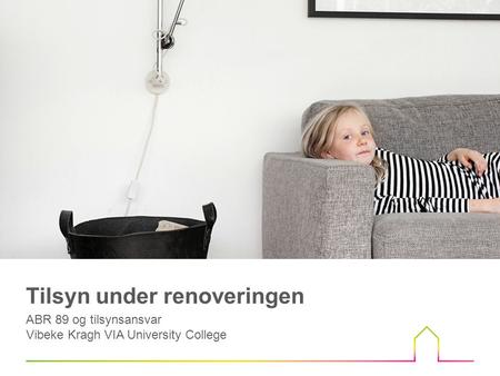 Tilsyn under renoveringen