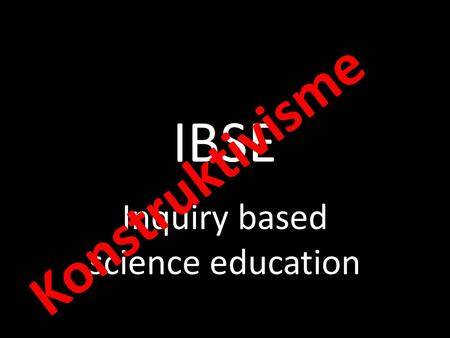 Inquiry based science education