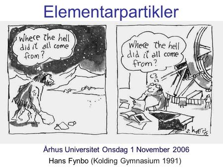 Elementarpartikler Århus Universitet Onsdag 1 November 2006