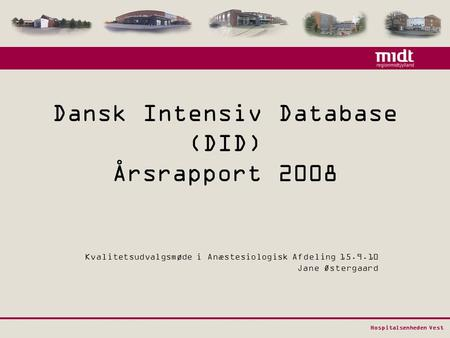 Dansk Intensiv Database (DID) Årsrapport 2008