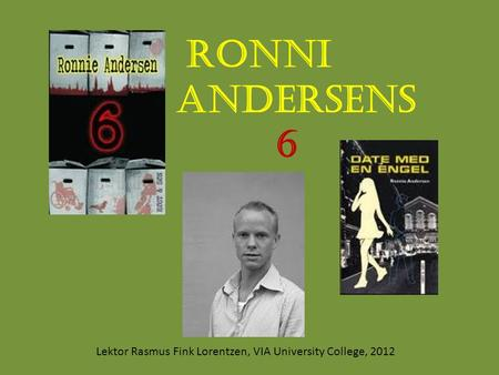 Lektor Rasmus Fink Lorentzen, VIA University College, 2012