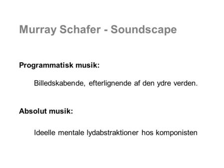Murray Schafer - Soundscape
