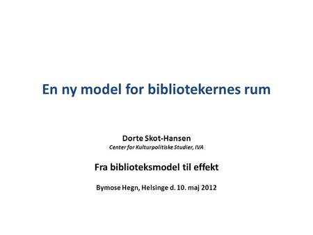 En ny model for bibliotekernes rum