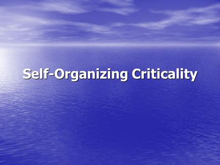 Self-Organizing Criticality. Definition of Innovation In an abstract, systems-theoretical approach, innovation can be understood as a critical event which.