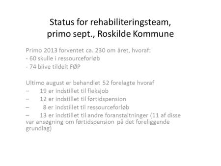 Status for rehabiliteringsteam, primo sept., Roskilde Kommune