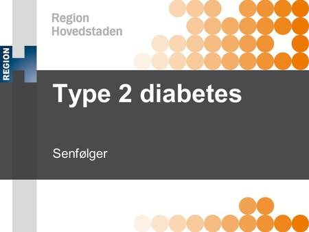 Type 2 diabetes Senfølger