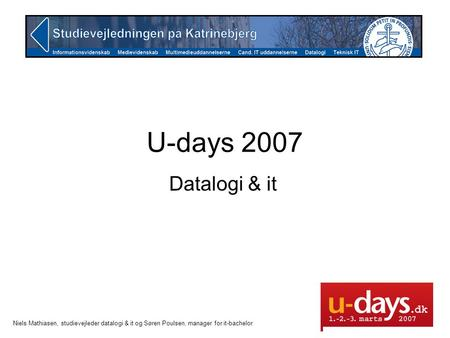 U-days 2007 Datalogi & it.