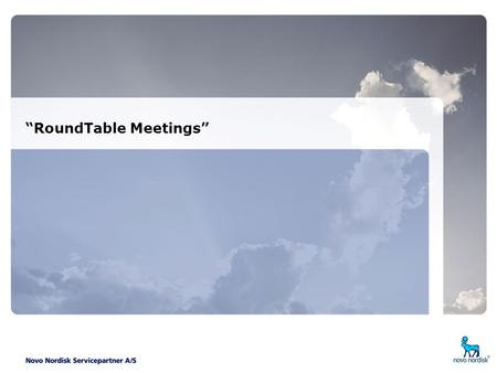 """RoundTable Meetings"". Slide No. 2 Flemming Wulff Hansen 3 Juni 2005 ""RoundTable Meetings"" Formål – Værktøj til strategisk planlægning. – Inspiration."