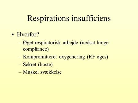 Respirations insufficiens