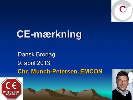 CE-mærkning Dansk Brodag 9. april 2013 Chr. Munch-Petersen, EMCON.