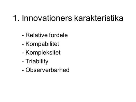 1. Innovationers karakteristika