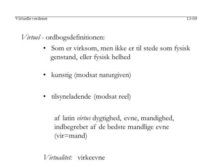 Virtuel - ordbogsdefinitionen:
