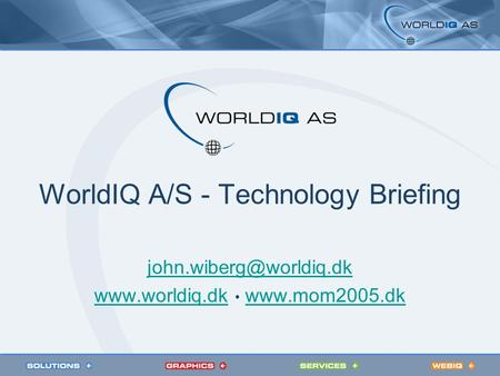 WorldIQ A/S - Technology Briefing