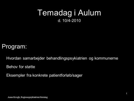 Temadag i Aulum Program: d. 10/4-2010