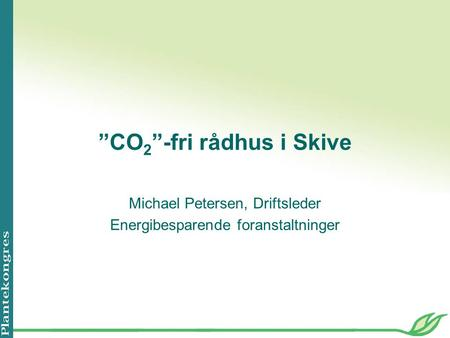 """CO2""-fri rådhus i Skive"