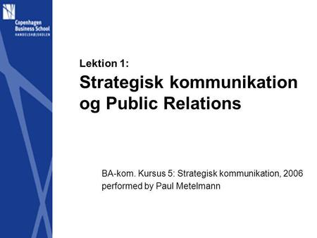 Lektion 1: Strategisk kommunikation og Public Relations