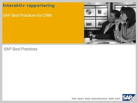 Interaktiv rapportering SAP Best Practices for CRM SAP Best Practices.