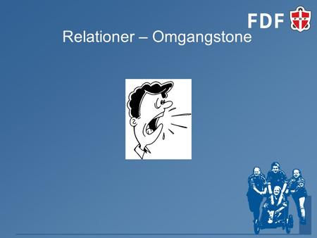 Relationer – Omgangstone