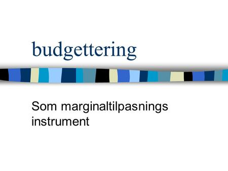 Som marginaltilpasnings instrument