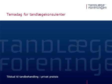 Temadag for tandlægekonsulenter