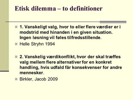 Etisk dilemma – to definitioner