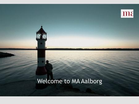 Welcome to MA Aalborg.