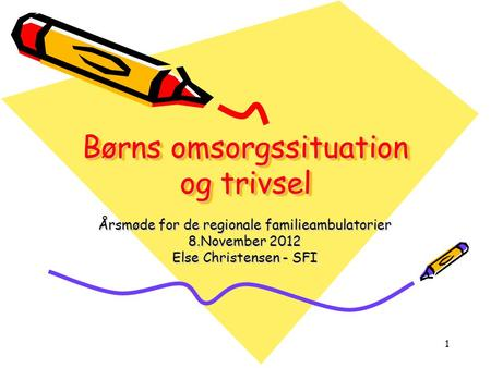 Børns omsorgssituation og trivsel
