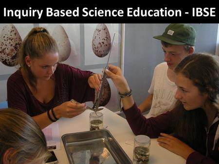 Inquiry Based Science Education - IBSE