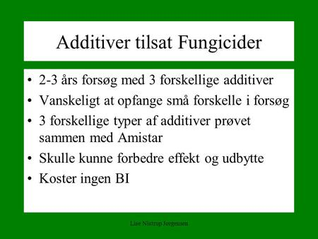 Additiver tilsat Fungicider