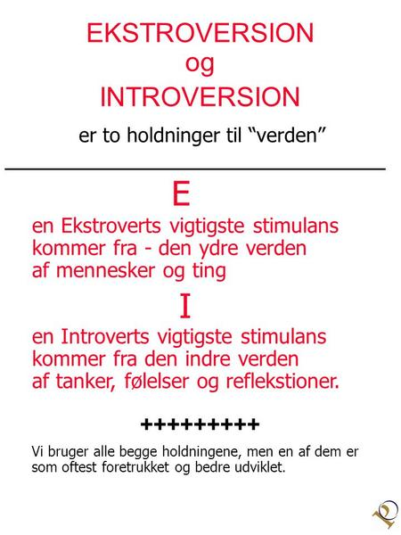 E I EKSTROVERSION og INTROVERSION