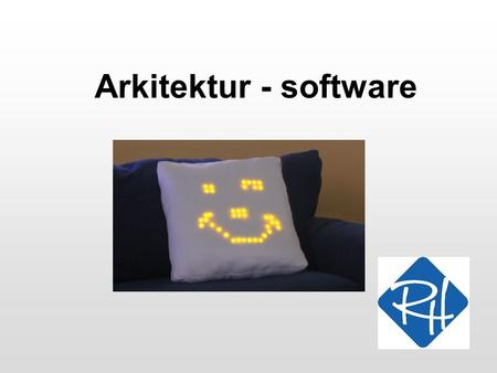 "Arkitektur - software. RHS - Informationsteknologi 2 Software-arkitektur Formålet med software-arkitekturen er at definere en software-""platform"", som."