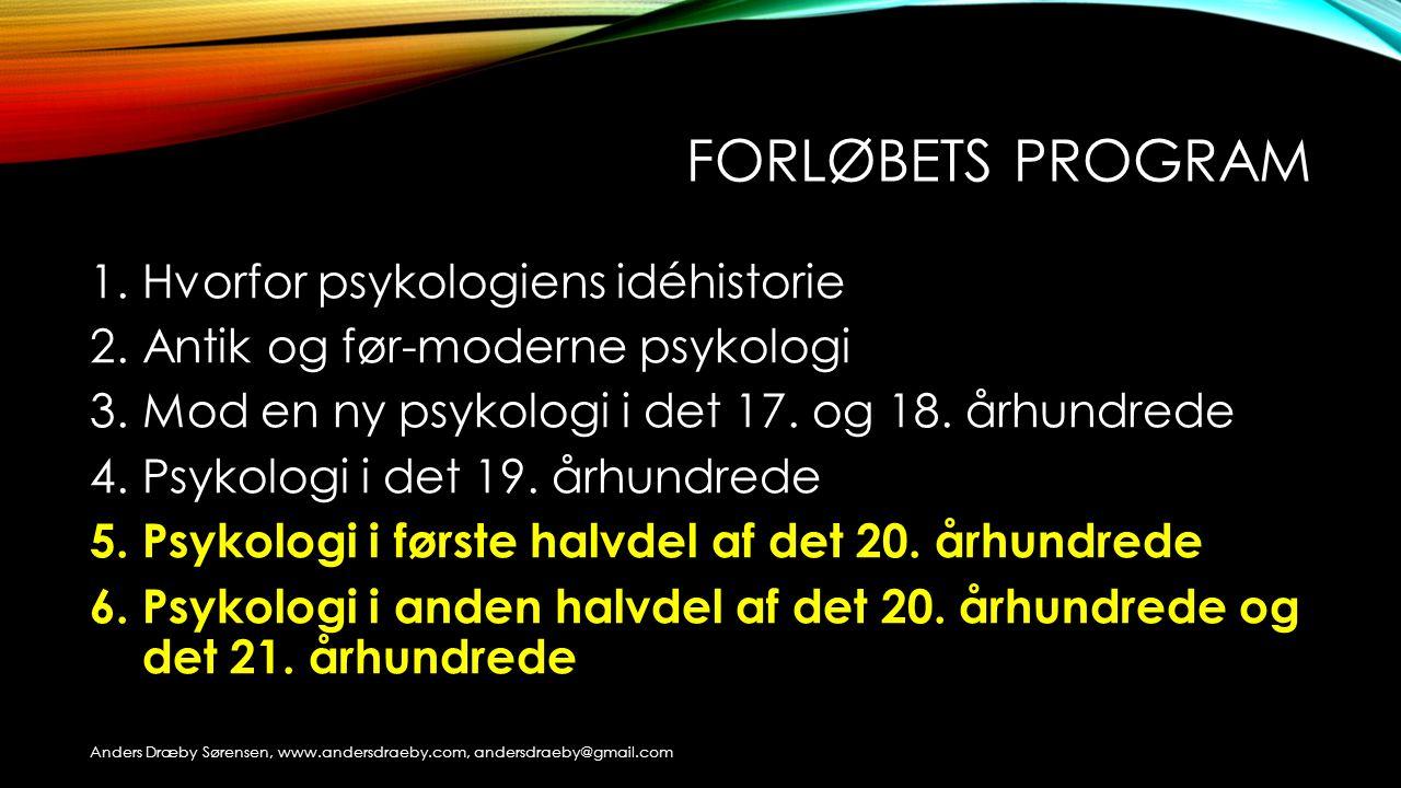Forløbets program Hvorfor psykologiens idéhistorie