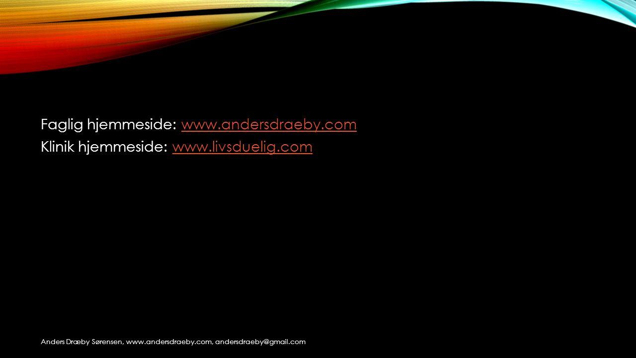 Faglig hjemmeside: www. andersdraeby. com Klinik hjemmeside: www