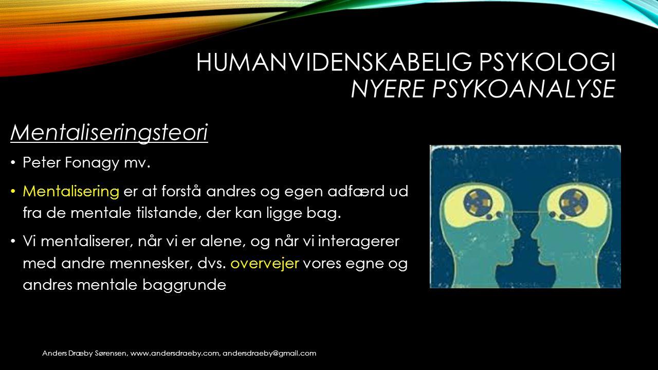 Humanvidenskabelig psykologi Nyere psykoanalyse
