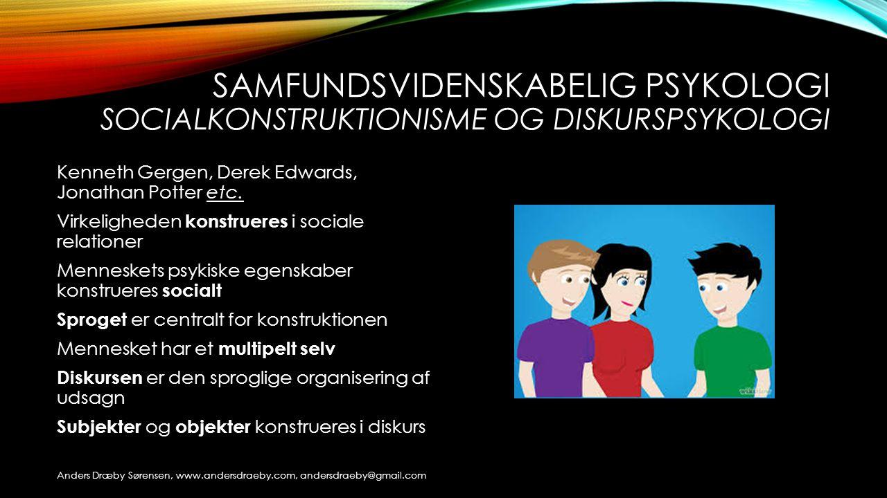 Samfundsvidenskabelig psykologi socialkonstruktionisme og diskurspsykologi