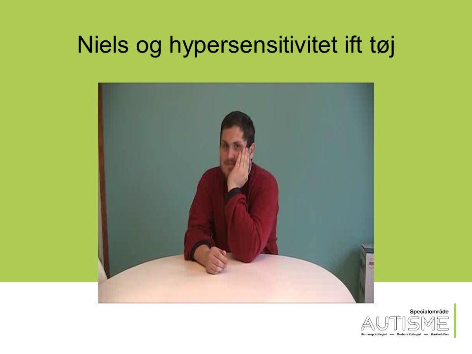 Niels og hypersensitivitet ift smag og konsistens