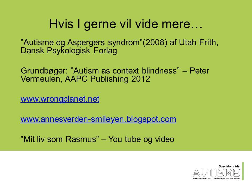 Udvalgte tendenser Tilstand vs. forstyrrelse Autism self-advocacy