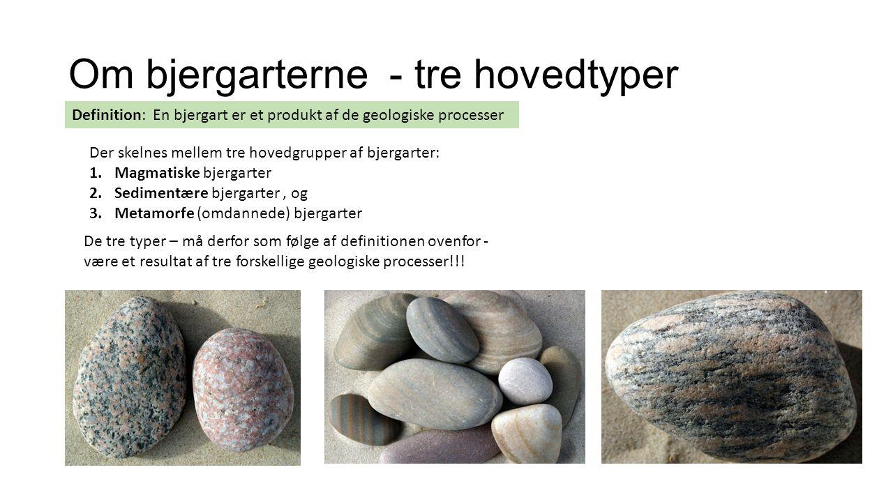Om bjergarterne - tre hovedtyper