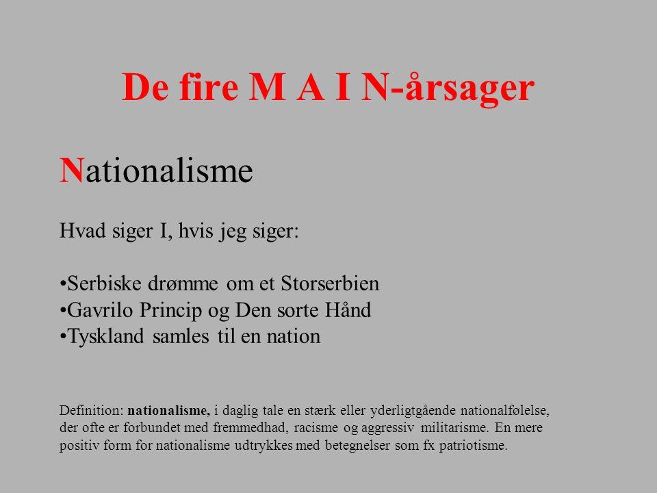 De fire M A I N-årsager Nationalisme Hvad siger I, hvis jeg siger: