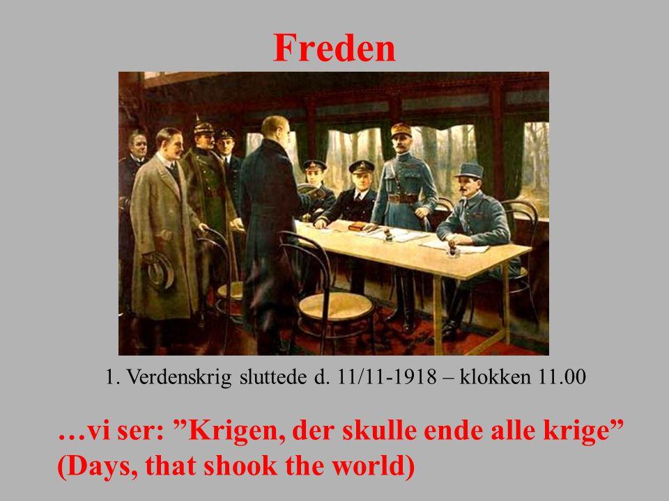 Freden 1. Verdenskrig sluttede d. 11/11-1918 – klokken 11.00.