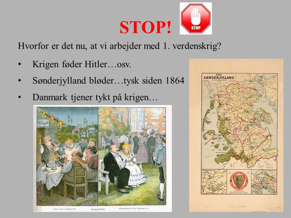 STOP! Hvorfor er det nu, at vi arbejder med 1. verdenskrig