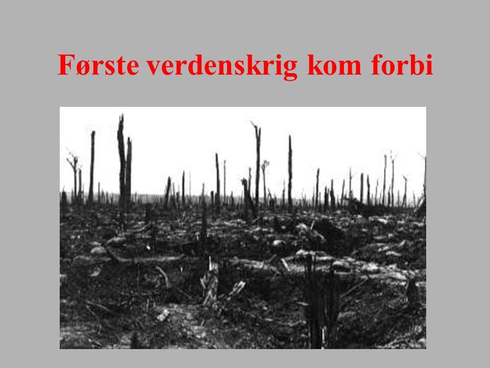 Første verdenskrig kom forbi