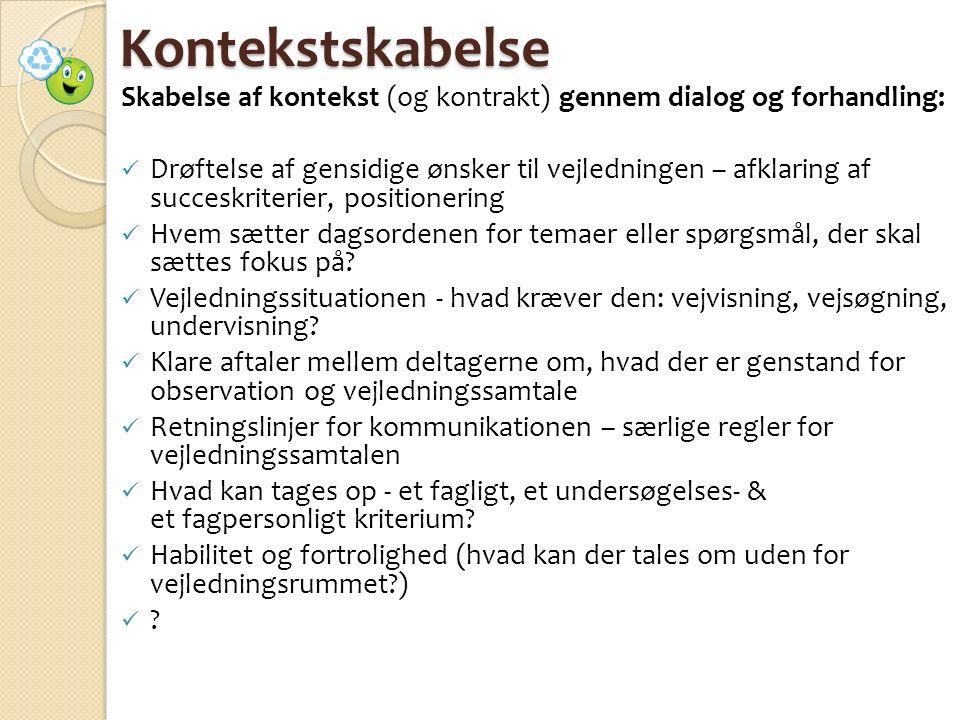 Kontekstskabelse Skabelse af kontekst (og kontrakt) gennem dialog og forhandling: