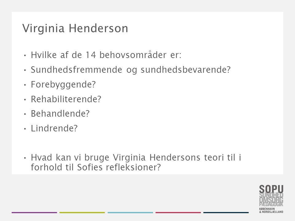 Virginia Henderson Hvilke af de 14 behovsområder er: