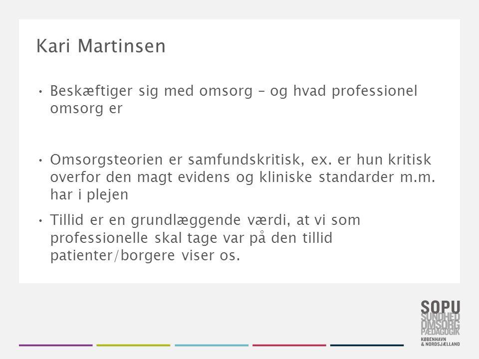 Kari Martinsen Beskæftiger sig med omsorg – og hvad professionel omsorg er.