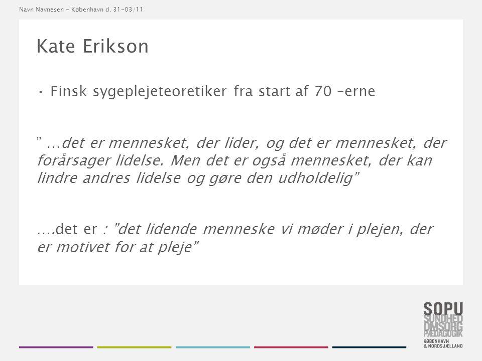 Kate Erikson Finsk sygeplejeteoretiker fra start af 70 –erne